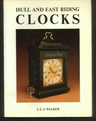 Hull and East Riding Clocks and Their London Origins including a Di... Paperback