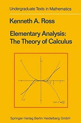 Elementary Analysis The Theory of Calculus By Kenneth A. Ross
