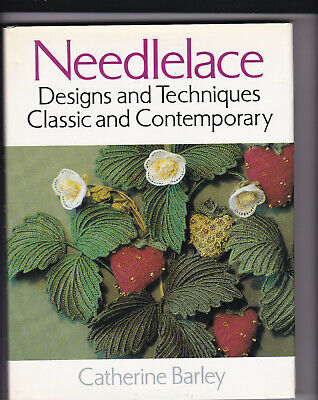Needle Lace Designs And Techniques Classic And Contempory Book