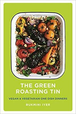 The Green Roasting Tin: Vegan and Vegetarian One Dish Dinners  [P.D.F📖EB00K]