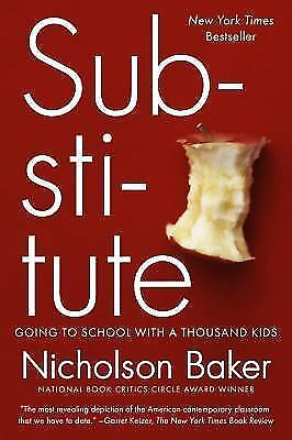 Substitute: Going to School with a Thousand Kids , Baker, Nicholson