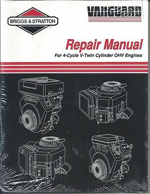 Briggs & Stratton Vanguard 4-Cycle V-Twin Cylinder Overhead Valve Repair Manual