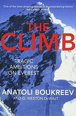 The Climb: Tragic Ambitions on Everest by DeWalt, G. Weston Book The Cheap Fast
