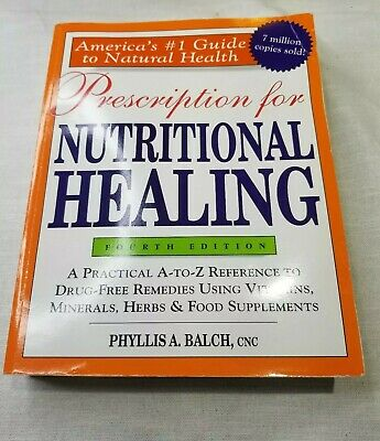 Prescription For Nutritional Healing  Phyllis Balch