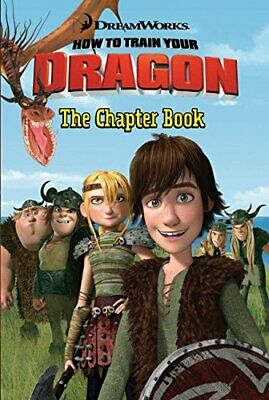 How to Train Your Dragon: The Chapter Book (DreamWorks How to Train Your Dragon