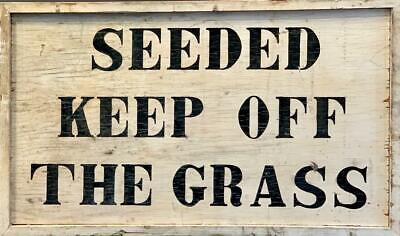 SEEDED KEEP OFF THE GRASS sign, early 20thc