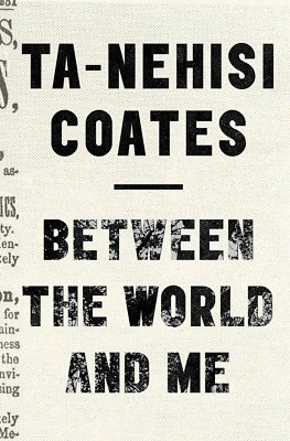 Between the World and Me by Ta-Nehisi Coates [E-ß00K , PÐF , EPUβ , Кindle]