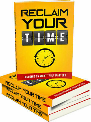 Reclaim Your Time eBook PDF with Full Master Resell Rights