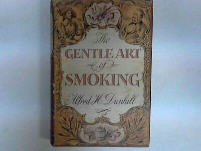The Gentle Art of Smoking by Alfred H. Dunhill Hardback Book The Cheap Fast Free