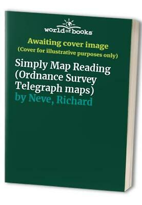 Simply Map Reading (Ordnance Survey Telegraph maps) by Neve, Richard Paperback