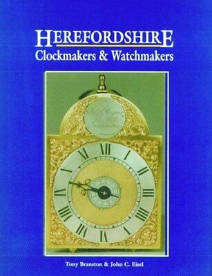 Herefordshire Clockmakers and Watchmakers by Eisel, John Hardback Book The Cheap
