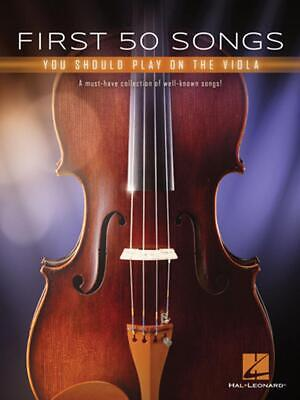 First 50 Songs You Should Play on the Viola: A Must-Have Collection of Well-Know