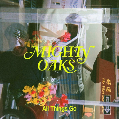 MIGHTY OAKS ALL THINGS GO CD ALBUM (Released February 7th 2020)