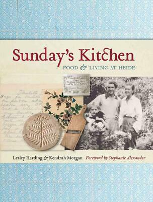Sunday's Kitchen: Food and Living At Heide by Lesley Harding (English) Paperback