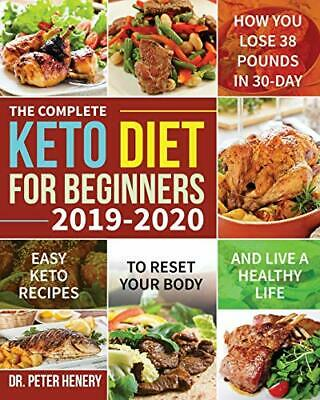 Dr Peter Henery The Complete Keto Diet for Beginners 2019-2020 Paperback NEW