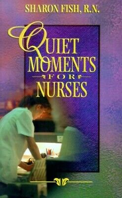 Quiet Moments for Nurses by Fish, Sharon Paperback Book The Cheap Fast Free Post