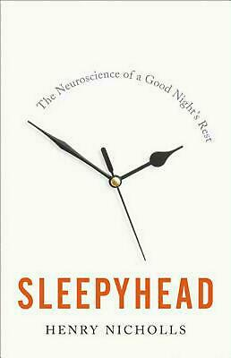 Sleepyhead: The Neuroscience di un Buono Night's Riposo [Hardcover] Nicholls,