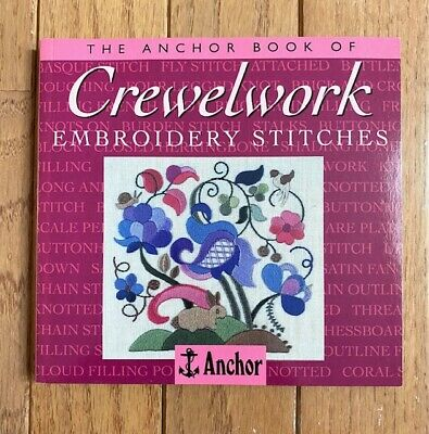 The Anchor Book of Crewelwork Embroidery Stitches