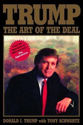 Trump : The Art of the Deal by Donald J. Trump and Tony Schwartz (1987,...