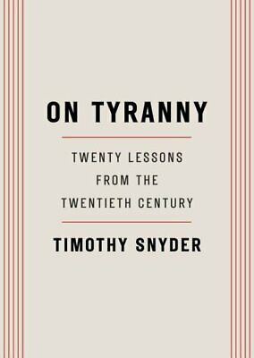 On Tyranny Twenty Lessons from the Twentieth Century by Snyder, Timothy(,P-D-F)