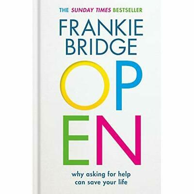OPEN: Why asking for help can save your life - Hardback NEW Bridge, Frankie