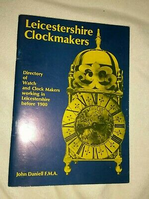 LEICESTERSHIRE CLOCKMAKERS Directory of Watch & Clock Makers   1900  John Daniel