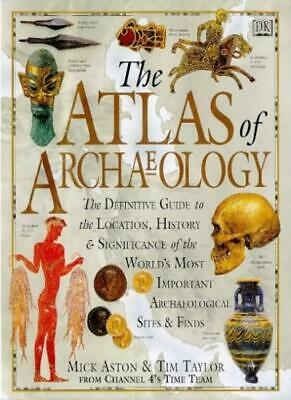 Atlas of Archaeology By Mick Aston. 9780751303209