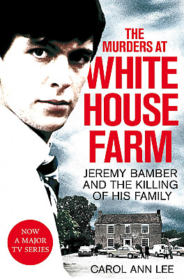 The Murders at White House Farm: Jeremy Bamber and killing of his family. defini