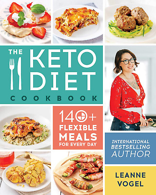The Keto Diet Cookbook 140+ Flexible Meals for Every Day by Leanne Vogel (Eß00k)