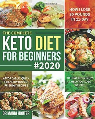 The Complete Keto Diet for Beginners #2020 by Dr Maria Houter New Paperback Book