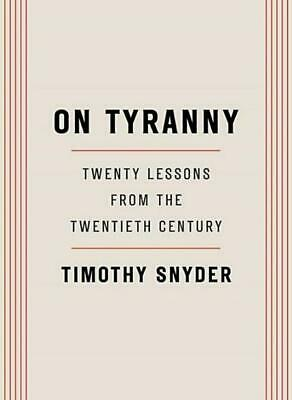 On tyranny Twenty lessons from the Twentiet by Timothy Snyder