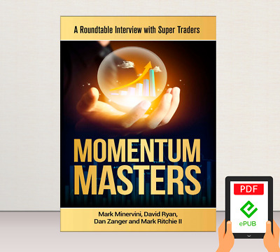 Momentum Masters - A Roundtable Interview by Mark Minervini  (E-B0K||E-MAILED)