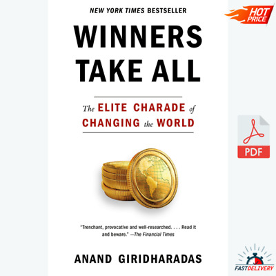 Winners take all: the elite charade of changing the world Instant EMAIL Delivery