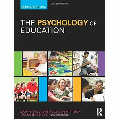 The Psychology of Education - Paperback NEW Martyn Long December 2010