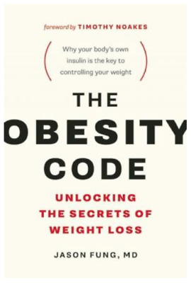 The Obesity Code : Unlocking the Secrets of Weight Loss