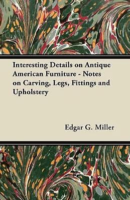 Interesting Details on Antique American Furniture - Notes on Carving, Legs, Fitt