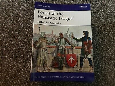 Osprey Men-at-Arms - Forces of the Hanseatic League 13th-15th Centuries