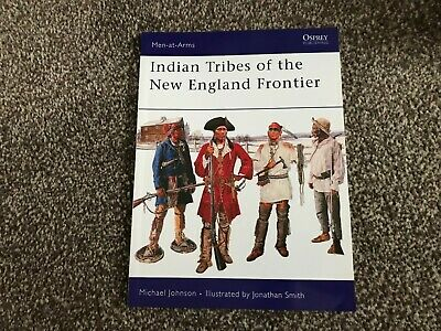 Osprey Men-at-Arms - Indian Tribes of the New England Frontier