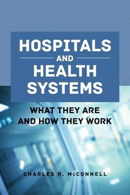 Hospitals And Health Systems: What They Are and How They Work ‮gnidaeR skoobE