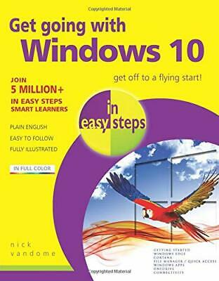Get Going with Windows 10 in Easy Steps by Nick Vandome Paperback NEW Book