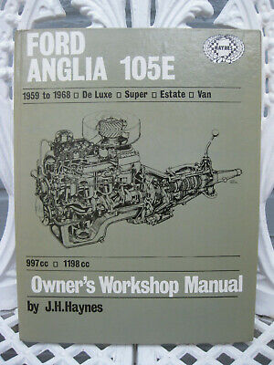 HAYNES WORKSHOP MANUAL. Ford Anglia 105E 1959-1968 De Luxe Super Estate Van