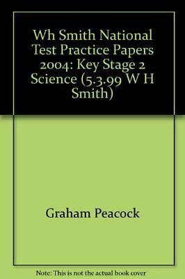 Wh Smith National Test Practice Papers 2004: Key Stage 2 Science (5.3.99 W H Smi