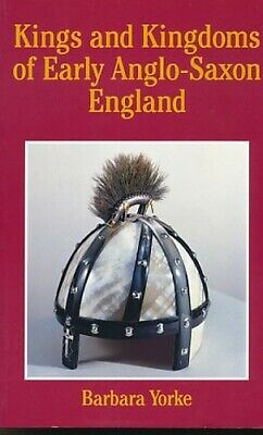 Kings and Kingdoms of Early Anglo-Saxon England by Yorke, Barbara Paperback The