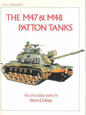 Osprey Vanguard 29 The M47 & M48 Patton Tanks Us Army Vietnam Nato Middle East
