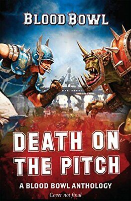 Death on the Pitch - A Blood Bowl Anthology: A Blood Bowl An... by Forbeck, Matt