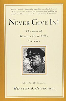 Never Give In!: The Best of Winston Churchill's Speeches-Sir Winston S Churchil
