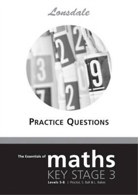 The Essentials of Maths: Key Stage 3, Levels 5-8: Tier 5-8, Ball, Susan & Bakes,