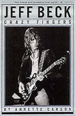 Jeff Beck Crazy Fingers by Carson, Annette ( Author ) ON May-24-2001, Paperback,