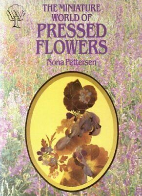 Miniature World of Pressed Flowers by Pettersen, Nona Paperback Book The Cheap