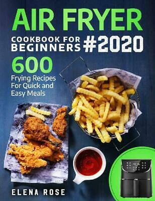 Air Fryer Cookbook For Beginners: 600 Frying Recipes For Quick And Easy Me (PDF)